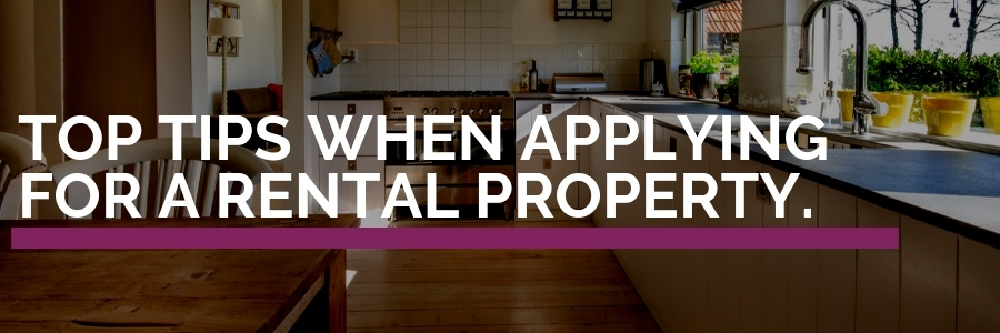 Top tips when applying for a rental property!