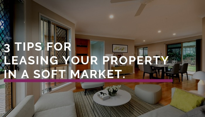 3 tips to leasing your property in a soft market